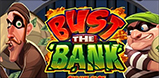 Cover art for Bust the Bank slot