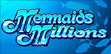 Cover art for Mermaids Millions slot