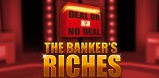 Deal or No Deal - The Banker's Riches Logo