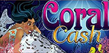 Cover art for Coral Cash slot