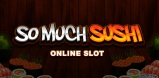 Cover art for So Much Sushi slot