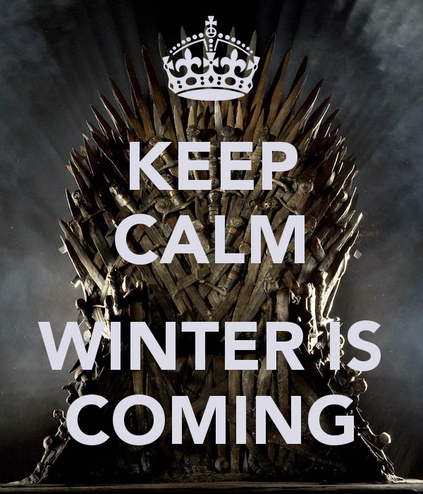 Keep Calm Winter is Coming