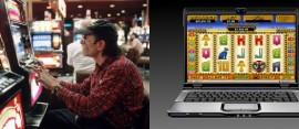 Land based slots v online slots