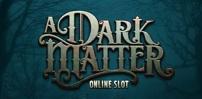 Cover art for A Dark Matter slot